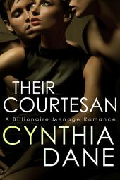 Their Courtesan: A Billionaire Menage Romance