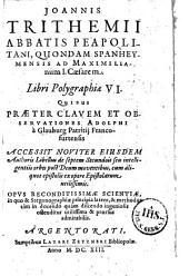 Joannis Trithemii,... Libri Polygraphiae VI,...