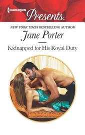 Kidnapped for His Royal Duty: A Contemporary Royal Romance