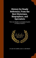 History for Ready Reference  from the Best Historians  Biographers  and Specialists PDF