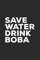 Save Water Drink Boba