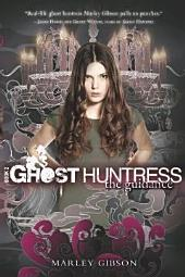 Ghost Huntress Book 2: The Guidance