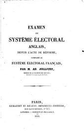 Examen du système électoral anglais, depuis l'acte de réforme, comparé au système électoral français