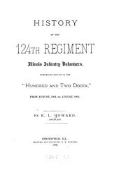 """History of the 124th Regiment Illinois Infantry Volunteers: Otherwise Known as the """"Hundred and Two Dozen,"""" : from August, 1862, to August, 1865"""