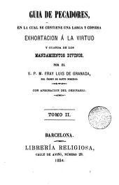 Guía de pecadores, 2: en la cual se contiene una larga y copiosa exhortación a la virtud y guarda de los mandamientos divinos