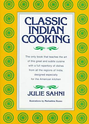 Classic Indian Cooking PDF