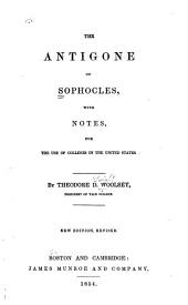 The Antigone of Sophocles: with notes, for the use of colleges in the United States