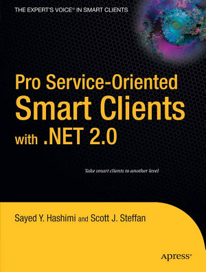 Pro Service Oriented Smart Clients with  NET 2 0