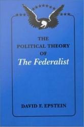 The Political Theory Of The Federalist Book PDF