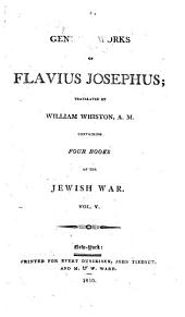 The genuine works of Flavius Josephus: containing five books of the Antiquities of the Jews : to which are prefixed three dissertations, Volume 5