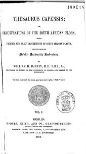 Thesaurus capensis: or, illustrations of the South African flora, being figures and brief descriptions of South African plants, selected from the Dublin University Herbarium, Volume 1