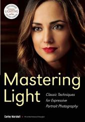 Mastering Light: Classic Techniques for Expressive Portrait Photography
