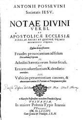 Ant. Possevini Notae divini verbi: et apostolicae ecclesiae fides, ac facies, ex quatuor primis oecumenicis synodis