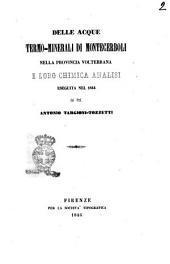 Delle acque termo-minerali di Montecerboli nella provincia volterrana e loro chimica analisi eseguita nel 1844 dal prof. Antonio Targioni Tozzetti