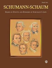 Schumann-Schaum, Book One: Based on Events and Episodes of Schumann's Life