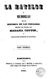 Matilde, ó, Memorias de la historia de las cruzadas: novela histórica