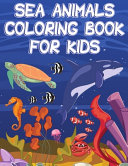 Sea Animals Coloring Book for Kids