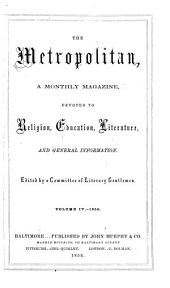 The Metropolitan: A Monthly Magazine, Devoted to Religion, Education, Literature, and General Information, Volume 4
