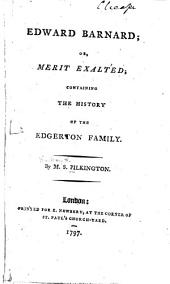Edward Barnard, or, Merit exalted: containing the history of the Edgerton family
