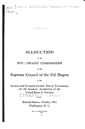 Allocution of the Sov [Therefore Symbol] Grand Commander of the Supreme Council of the 33d Degree of the Ancient and Accepted Scottish Rite of Freemasonry for the Southern Jurisdiction of the United States of America at Its Biennial Session, October, 1911, Washington: Part 3