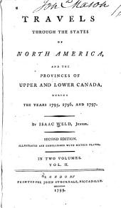 Travels Through the States of North America: And the Provinces of Upper and Lower Canada, During the Years 1765, 1796, and 1797