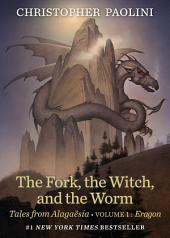 The Fork, the Witch, and the Worm : Tales from Alagaësia (Volume 1: Eragon)
