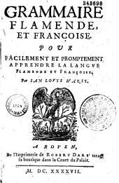 Grammaire flamende et françoise pour facilement et promptement apprendre la langue flamende et françoise, par Ian-Louys d'Arsy