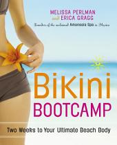 Bikini Bootcamp: Two Weeks to Your Ultimate Beach Body