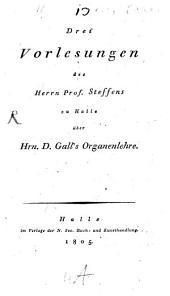 Drei Vorlesungen ... über Galls Organenlehre