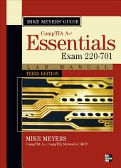 Mike Meyers CompTIA A+ Guide: Essentials Lab Manual, Third Edition (Exam 220-701): Essentials Lab Manual, Third Edition (Exam 220-701), Edition 3