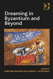 Dreaming in Byzantium and Beyond