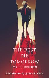The Rest Die Tomorrow: Part 2 - Judgment