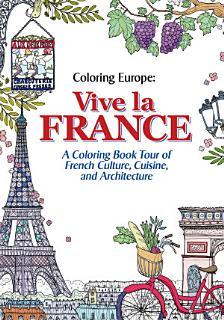 Coloring Europe  Vive la France Book