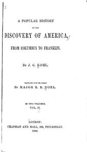 A Popular History of the Discovery of America: From Columbus to Franklin, Volume 2