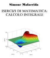 Esercizi di matematica: calcolo integrale