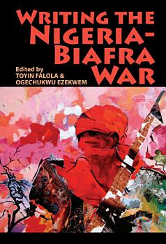 Writing the Nigeria Biafra War PDF
