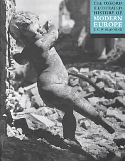 The Oxford Illustrated History of Modern Europe Book