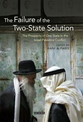 The Failure of the Two-State Solution: The Prospects of One State in the Israel-Palestine Conflict