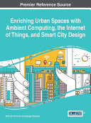 Enriching Urban Spaces with Ambient Computing, the Internet of Things, and Smart City Design