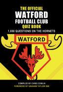 The Official Watford Football Club Quiz Book