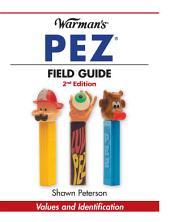 Warman's PEZ Field Guide: Values & Identification, Edition 2
