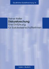 Diskursforschung: Eine Einführung für SozialwissenschaftlerInnen