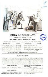 Émery le négociant drame en trois actes par MM. Boulé, Rimbaut et Dupre