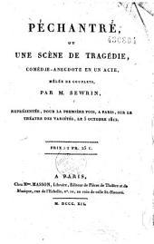 Péchantré, ou une scène de tragédie: comédie anecdote en un acte