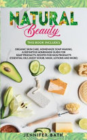 Natural Beauty  2 Books in One  Organic Skin Care  Homemade Soap Making  A Definitive Homemade Guide For Soap Products  Recipes for Sk PDF