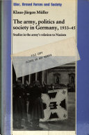 The Army  Politics and Society in Germany  1933 1945 PDF