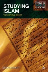 Studying Islam: The Critical Issues