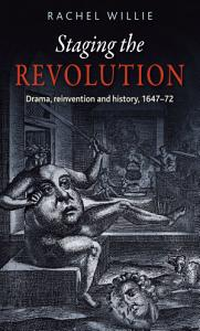 Staging the revolution Book