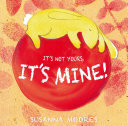 Download It s Not Yours  It s Mine  Book