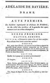 Adélaide de Bavière: drame en quatre actes, en prose; à spectacle